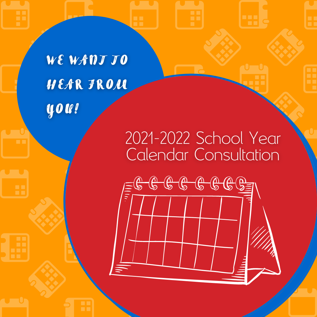 2021-2022 School Year Calendar Consultation